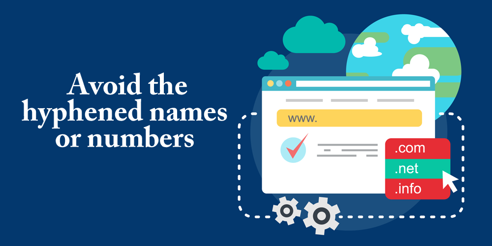 Avoid Hyphens and Numbers for Your Domain